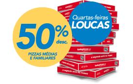 Quartas-Feiras Loucas: 50% Desconto em Pizzas médias e familiares