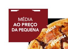 Pizza média de 4 ings ao preço da pequena