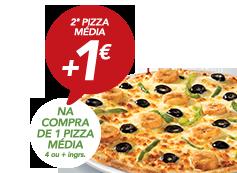 Na compra de pizza média, 2ª Pizza média por + 1€