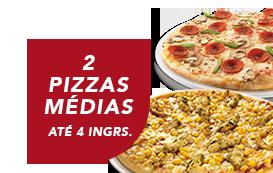 2 pizzas médias (até 4 ingr) por