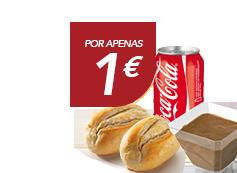 1€ : 2 pães de alho simples OU bebida 33cl OU 1 Mousse